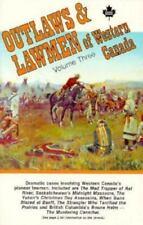Outlaws & Lawmen of Western Canada- Vol. 3