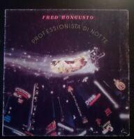 FRED BONGUSTO - PROFESSIONISTA DI NOTTE *ANNO 1978-DISCO VINILE 33 GIRI* N.85