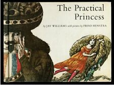 THE PRACTICAL PRINCESS Jay Williams, Friso Henstra ~ Parents Magazine Press Book