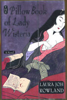 The Pillow Book of Lady Wisteria by Laura Joh Rowland-1st Edition/DJ-2002
