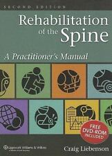 Rehabilitation of the Spine : A Practitioner's Manual by Craig Liebenson...