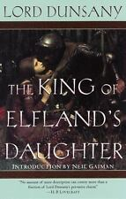 The King of Elfland's Daughter: By Dunsany, Lord