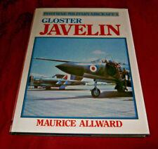 GLOSTER JAVELIN. POSTWAR MILITARY AIRCRAFT 1. M Allward 1983. Fully Illus. HB DW