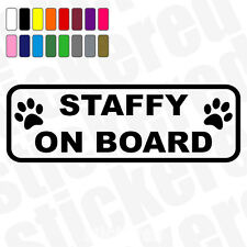 STAFFY ON BOARD STAFFORDSHIRE BULL TERRIER CAR WINDOW BUMPER STICKER DECAL PAWS