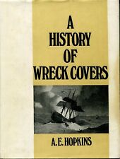 A History Of Wreck Covers hardback book with Dust Jacket by A.E. Hopkins