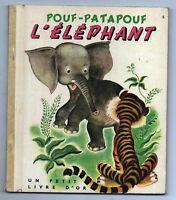 Un Petit Livre d'Or. POUF PATAPOUF L'ÉLÉPHANT. Editions COCORICO 1952. TBE