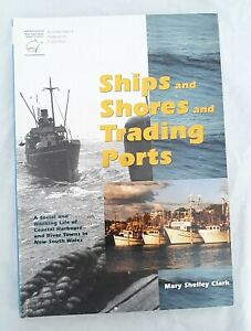 Ships and Shores and Trading Ports Coastal River Towns NSW Mary Shelley Clark