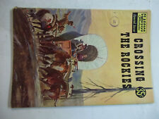 CROSSING THE ROCKIES  CLASSIC ILLUSTRATED #147A  (1958)  6.0 FN