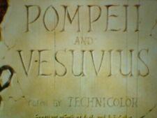 """16mm Short Subject  """"POMPEII & VESUVIUS"""""""