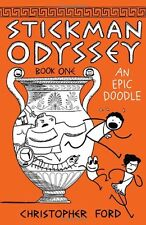 Stickman Odyssey, Book 1: An Epic Doodle by Christopher Ford