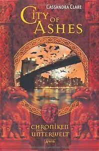 City of Ashes. Chroniken der Unterwelt 02 von Clare, Cas...   Buch   Zustand gut