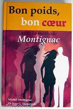 LIVRE DE 2002, BON POIDS, BON COEUR AVEC LA MÉTHODE MONTIGNAC