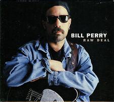 BILL PERRY  raw deal  / DIGIPACK