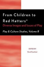 From Children to Red Hatters: Diverse Images and Issues of Play (Paperback or So