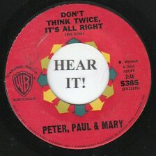 Peter, Paul and Mary FOLK 45 (WB 5385) Don't Think Twice, It's All Right/Autumn