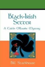 Black-Irish Setter : A Caitlin O'Rourke Mystery by Stackhouse, Bill