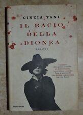 CINZIA TANI - IL BACIO DELLA DIONEA - ED:MONDADORI - PRIMA EDIZIONE:2012 (IC)
