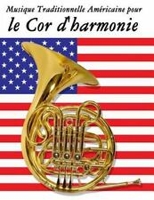 Musique Traditionnelle Américaine Pour le Cor D'harmonie : 10 Chansons...