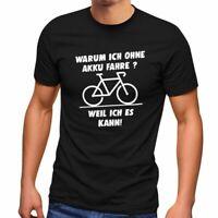 Herren T-Shirt Warum ich ohne Akku fahre E-Bike Fahhrad Radfahrer Fun-Shirt