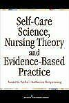 NEW - Self-Care Science, Nursing Theory and Evidence-Based Practice