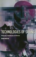Technologies of Seeing : Photography, Cinematography and Television