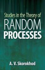 Dover Books on Mathematics: Studies in the Theory of Random Processes by A....