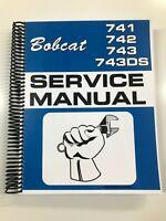 SERVICE MANUAL FOR BOBCAT 741 742 743 743DS SKIDSTEER LOADERS REPAIR MANUAL
