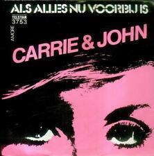 "7"" Carrie & John/Als Alles Nu Vorbijis (NL)"