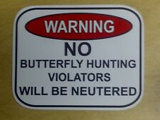 No Butterfly Hunting Style Aluminum Sign Won't rust or fade Gnome Garden