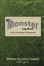 My Monster Log Book by Laura Legant (2013, Paperback)