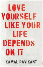 Love Yourself Like Your Life Depends on It | Kamal Ravikant