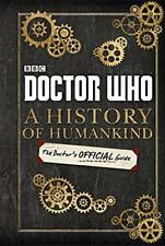 Doctor Who: A History of Humankind: The Doctor's Official Guide by Bbc Hardcov