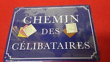 PLAQUE DE RUE HUMORISTIQUE EN TOLE - CHEMIN DES CELIBATAIRES - REF23090