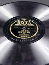 Decca 24172 Dick Haymes AND MIMI / WHEN I'M NOT NEAR THE GIRL I LOVE 78 E