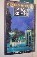 LARGO RICHINI Renato Olivieri Rizzoli 1987 Prima edizione libro romanzo giallo