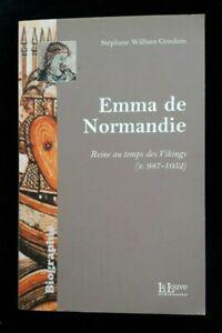 EMMA DE NORMANDIE S-W GONDOIN - BIOGRAPHIE/HISTOIRE/FRANCE/NORMANDIE/WIKING