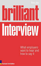 Very Good, Brilliant Interview (Revised Edition): What employers want to hear an