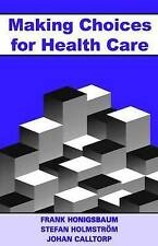Making Choices for Healthcare, Honigsbaum, Frank & Holmstrom, Stefan & Calltorp,