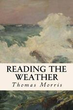 Reading the Weather by Thomas Morris (2015, Paperback)