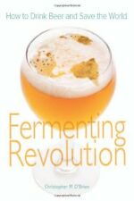 Fermenting Revolution: How to Drink Beer and Save