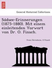 Su Dsee-Erinnerungen (1875-1880). Mit Einem Einleitenden Vorwort Von Dr. O. Fins