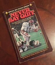 Never Say Quit by Steadman Shealy Special Boy Scout Edition (SIGNED)