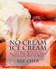 No Cream Ice Cream : Low Fat, Nutritious, Gluten Free, Blender, Food...