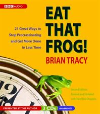 Eat That Frog! 21 Great Ways to Stop Procrastinating and Get More Done in Less T