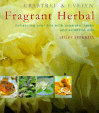 CRABTREE & EVELYN : FRAGRANT HERBAL : ENHANCING YOUR LIFE WITH AROMATIC HERBS AN