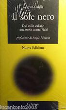 FEDERICO GUIGLIA IL SOLE NERO DALL'ESILIO CUBANO SETTE STORIE LE LETTERE