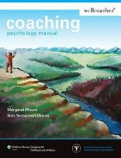 Coaching Psychology Manual by Margaret Moore, Bob Tschannen-Moran and James...