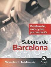Sabores de Barcelona: 85 restaurantes, recetas y vinos para cada ocasion