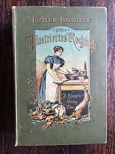 Löffler-Bechtel Grosses Illustriertes Kochbuch, Kunig Wilhelm II von Wurttemberg