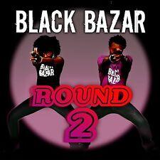 BLACK BAZAR - ROUND 2 - CD 13 TRACKS + DVD - 2013 - NEUF NEW NEU